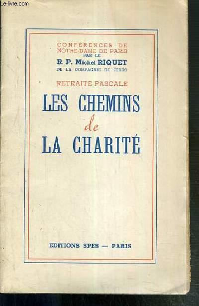 CONFERENCES DE NOTRE-DAME DE PARIS - RETRAITE PASCALE - LES CHEMINS DE LA CHARITE.