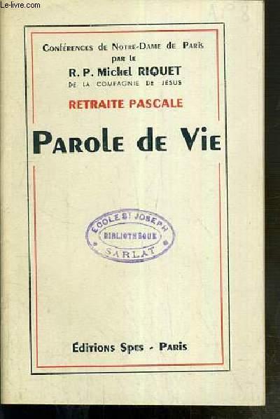 CONFERENCES DE NOTRE-DAME DE PARIS - RETRAITE PASCALE - PAROLE DE VIE
