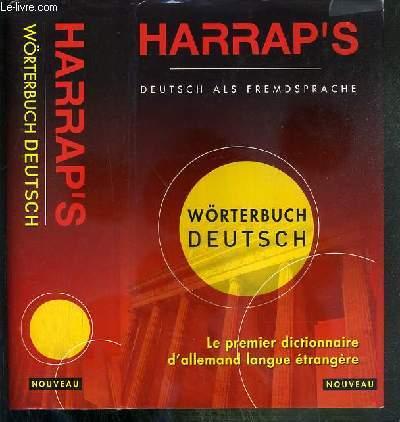 HARRAP'S - DEUTSCH ALS FREMDSPRACHE - LE PREMIER DICTIONNAIRE D'ALLEMAND EN LANGUE ETRANGERE