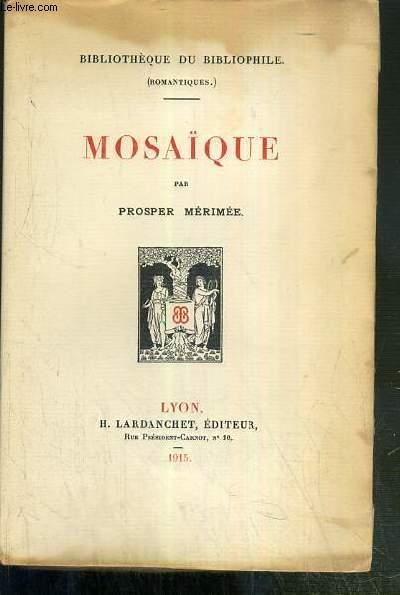 MOSAIQUE / BIBLIOTHEQUE DU BIBLIOPHILE (ROMANTIQUES) - EXEMPLAIRE N°578 / 1.000 SUR VELIN DE HOLLANDE VAN GELDER