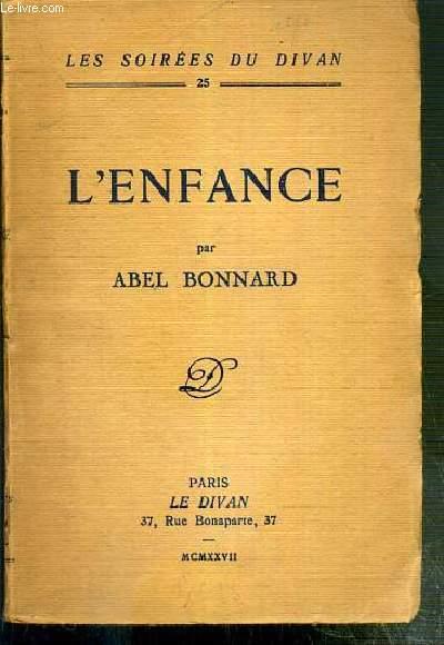 L'ENFANCE / COLLECTION LES SOIREES DU DIVAN N°25 - EXEMPLIRE N°729 / 800 SUR BEL BOUFFANT.