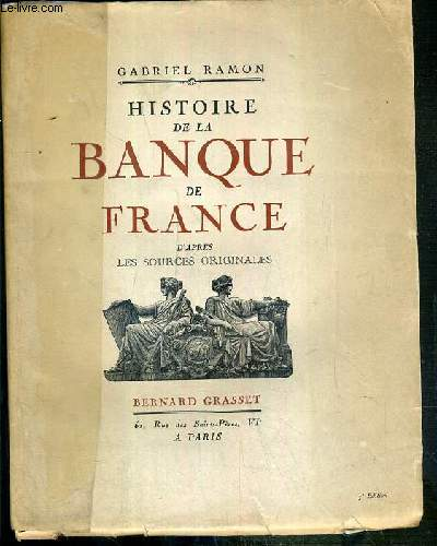 HISTOIRE DE LA BANQUE DE FRANCE D'APRES LES SOURCES ORIGINALES