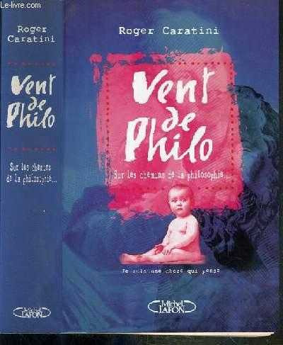VENT DE PHILO - SUR LES CHEMINS DE LA PHILOSOPHIE...