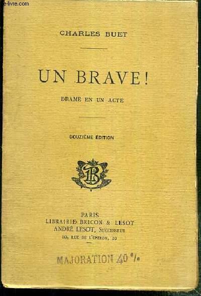 UN BRAVE ! - DRAME EN UN ACTE - 12eme EDITION
