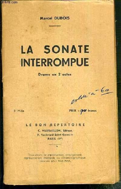LA SONATE INTERROMPUE -  DRAME EN 2 ACTES