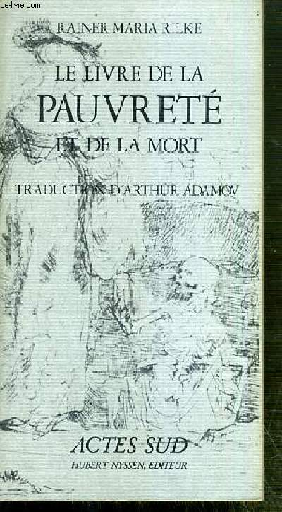 LE LIVRE DE LA PAUVRETE ET DE LA MORT - TRADUCTION D'ARTHUR ADAMOV