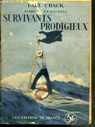 MARINS A LA BATAILLE - SURVIVANTS PRODIGIEUX