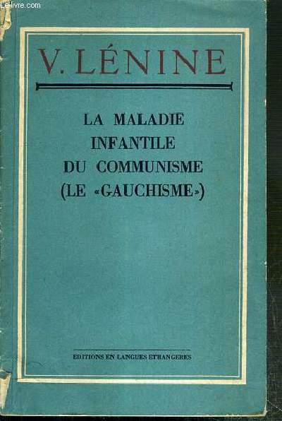 LA MALADIE INFANTILE DU COMMUNISME ( LE