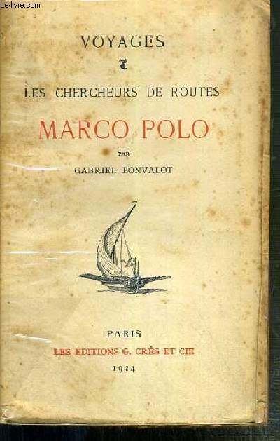 LES CHERCHEURS DE ROUTES - MARCO POLO / VOYAGES