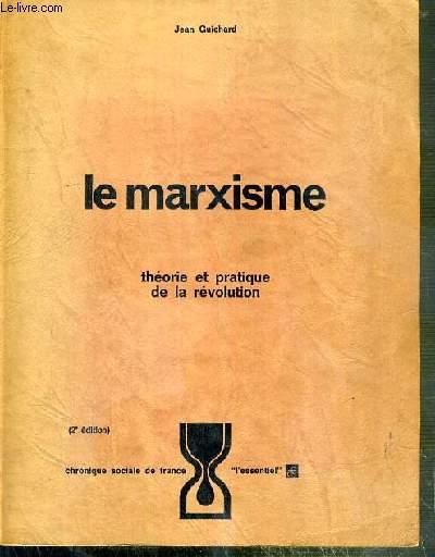LE MARXISME - THEORIE ET PRATIQUE DE LA REVOLUTION - 2eme EDITION REVUE ET AUGMENTEE / COLLECTION L'ESSENTIEL CFS