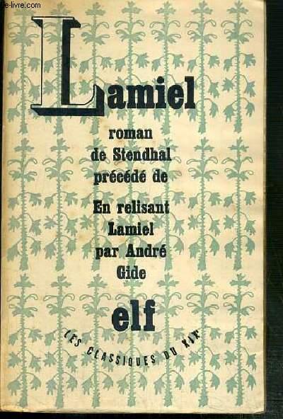 LAMIEL - ROMAN DE STENDHAL PRECEDE DE EN RELISANT LAMIEL PAR ANDRE GIDE / COLLECTION LES CLASSIQUES DU XIXe
