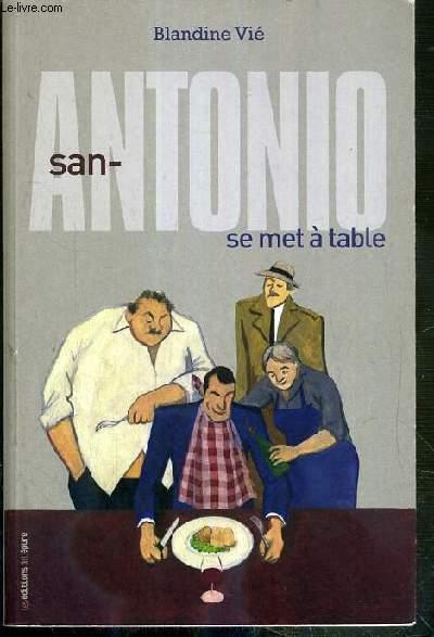 SAN-ANTONIO SE MET A TABLE