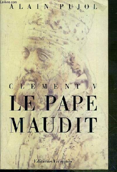 CLEMENT V - LE PAPE MAUDIT