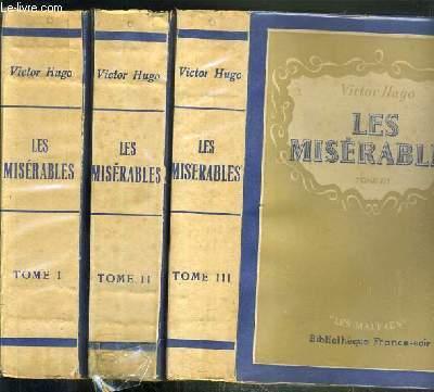 LES MISERABLES - 3 TOMES - I + II + III.