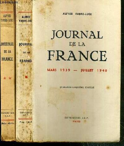 JOURNAL DE LA FRANCE - 2 TOMES - 1 + 2 / TOME 1. MARS 1939 - JUILLET 1940 + TOME 2. AOUT 1940 - AVRIL 1942