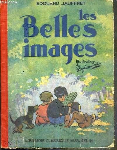 LES BELLES IMAGES - METHODE DE LECTURE POUR LA CLASSE ENFANTINE