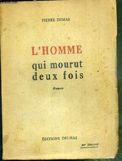L'HOMME QUI MOURUT DEUX FOIS