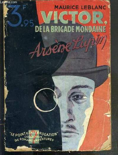 VICTOR, DE LA BRIGADE MONDAINE - ARSENE LUPIN  / LE POINT D'INTERROGATION