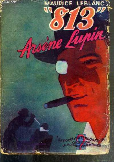 813 - ARSENE LUPIN / LE POINT D'INTERROGATION
