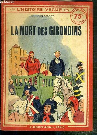 LA MORT DES GIRONDINS - L'HISTOIRE VECUE N°49.