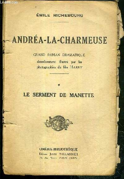 ANDREA-LA-CHARMEUSE - GRAND ROMAN DRAMATIQUE - TOME 1. LE SERMENT DE MANETTE / CINEMA-BIBLIOTHEQUE