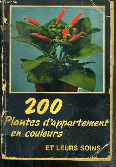200 PLANTES D'APPARTEMENTS EN COULEURS ET LEURS SOINS