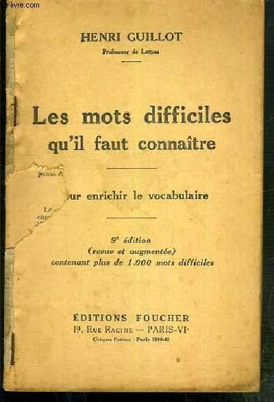 LES MOTS DIFFICILES QU'IL FAUT CONNAITRE - POUR ENRICHIR LE VOCABULAIRE - 9eme EDITION