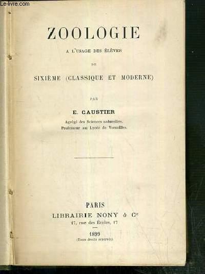 ZOOLOGIE A L'USAGE DES ELEVES DE SIXIEME (CLASSIQUE ET MODERNE)