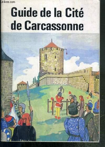 GUIDE DE LA CITE DE CARCASSONNE - ENVOI DE L'AUTEUR.