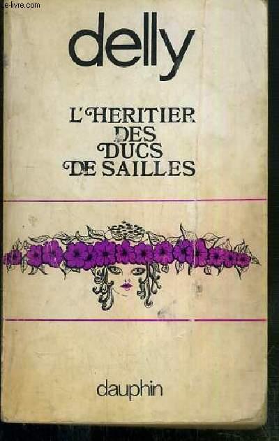 L'HERITIER DES DUCS DE SAILLES