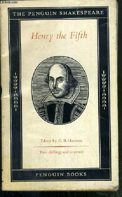 THE LIFE OF HENRY THE FIFTH / THE PENGUIN SHAKESPEARE B3 - TEXTE EXCLUSIVEMENT EN ANGLAIS.