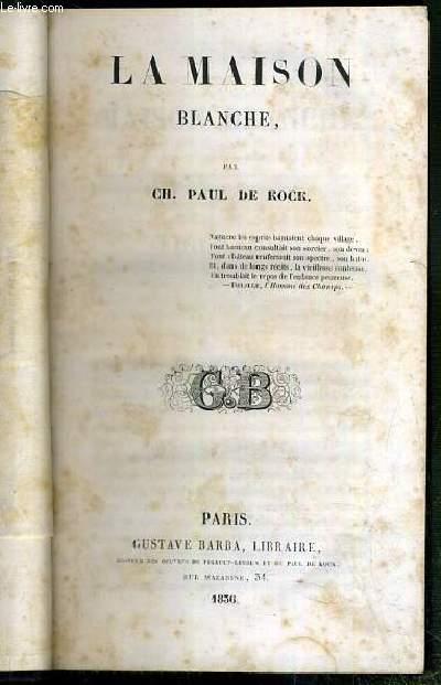LA MAISON BLANCHE / OEUVRES DE PAUL DE KOCK TOME XII.