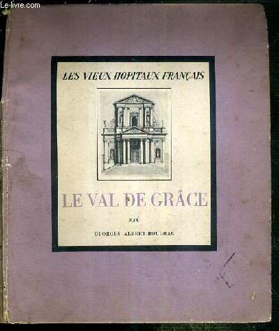 LE VAL DE GRACE - LES VIEUX HOPITAUX FRANCAIS