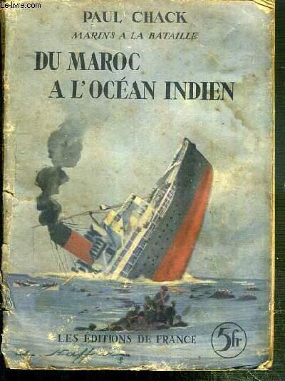 DU MAROC A L'OCEAN INDIEN / COLLECTION MARINS A LA BATAILLE N°16.