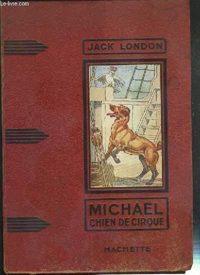 MICHAEL CHIEN DE CIRQUE / COLLECTION DES GRANDS ROMANCIERS.