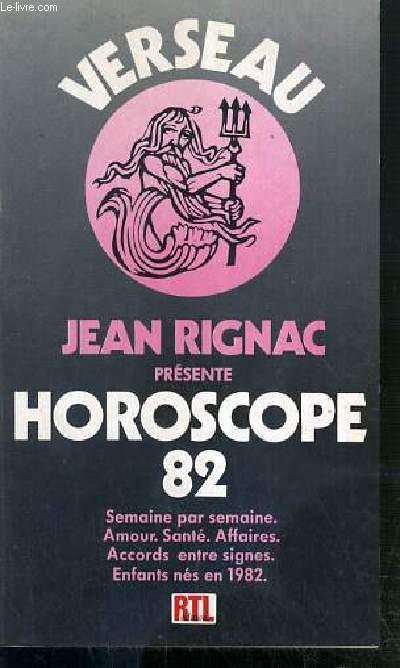 HOROSCOPE 82 - VERSEAU - SEMAINE PAR SEMAINE - AMOUR - SANTE - AFFAIRES - ACCORDS ENTRE SIGNES - ENFANTS NES EN 1982