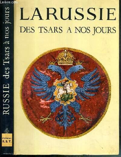 LA RUSSIE DES TSARS A NOS JOURS / COLLECTION CARAVELLE.