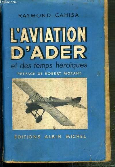 L'AVIATION D'ADER ET DES TEMPS HEROIQUES