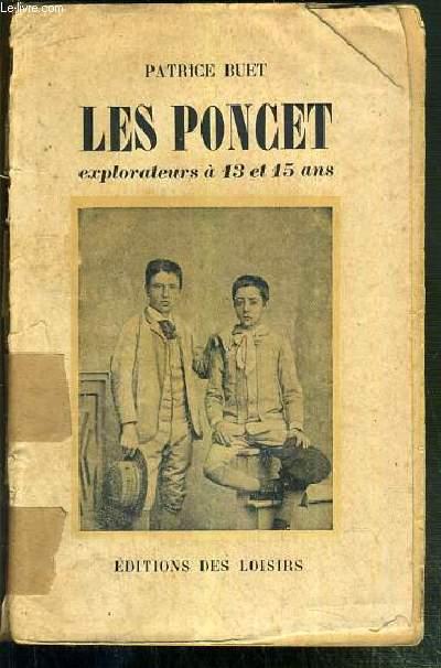 LES PONCET - EXPLORATEURS A 13 ET 15 ANS