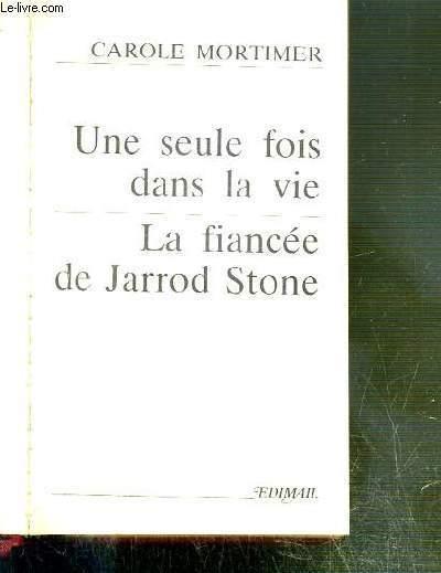 UNE SEULE FOIS DANS LA VIE - LA FIANCEE DE JARROD STONE  / COLLECTION HARLEQUIN PRESTIGE