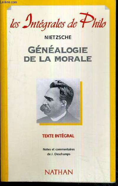 GENEALOGIE DE LA MORALE - TEXTE INTEGRAL / COLLECTION LES INTEGRALES DE PHILO