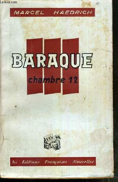 BARAQUE III - CHAMBRE 12 - RECITS DE CAPTIVITE