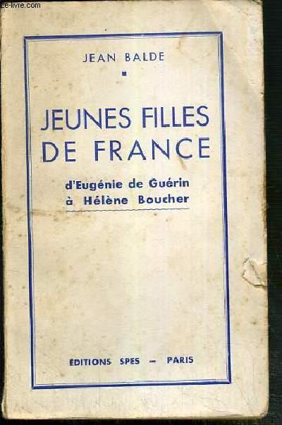 JEUNES FILLES DE FRANCE D'EUGENIE DE GUERIN A HELENE BOUCHER