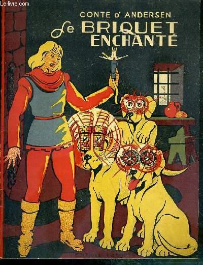 LE BRIQUET ENCHANTE - CONTE D'ANDERSEN