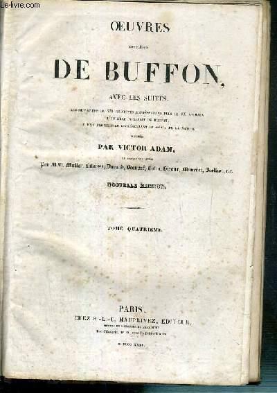 OEUVRES COMPLETES DE BUFFON AVEC LES SUITES - TOME QUATRIEME - HISTOIRE NATURELLE - QUADRUPEDES - ANIMAUX DOMESTIQUES - 5 photos disponibles.
