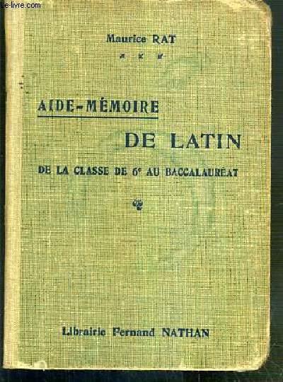 AIDE-MEMOIRE DE LATIN DE LA CLASSE DE 6e AU BACCALAUREAT