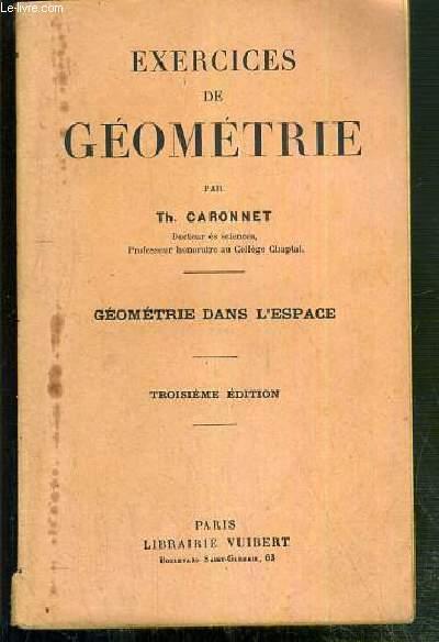 EXERCICES DE GEOMETRIE - GEOMETRIE DANS L'ESPACE - 3eme EDITION - 1. droites et plans - 2. les polyedres - 3.corps ronds.