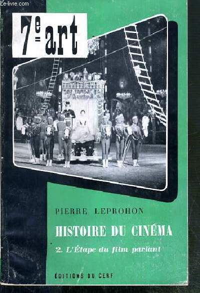 HISTOIRE DU CINEMA - 2. ETAPE DU FILM PARLANT (1927-1962) /  COLLECTION 7e ART - N°34