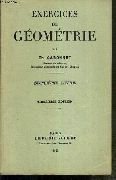 EXERCICES DE GEOMETRIE - SEPTIEME LIVRE. CORPS RONDS - TROISIEME EDITION