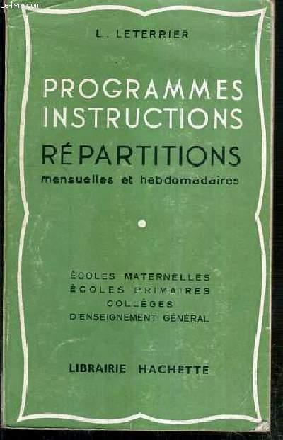 PROGRAMMES INSTRUCTIONS REPARTITIONS MENSUELLES ET HEBDOMADAIRES - ECOLES MATERNELLES - ECOLES PRIMAIRES - COLLEGES D'ENSEIGNEMENT GENERAL